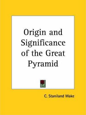 Origin and Significance of the Great Pyramid (1882)