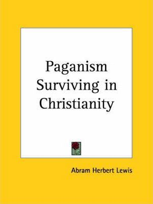 Paganism Surviving in Christianity (1892)