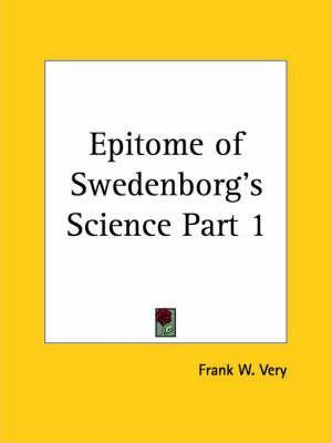 Epitome of Swedenborg's Science Vol. 1 (1927): v. 1
