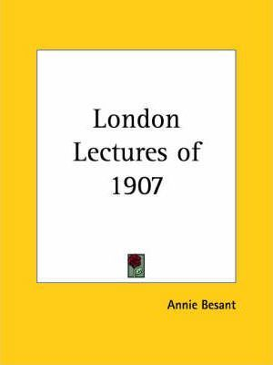 London Lectures of 1907 (1909)
