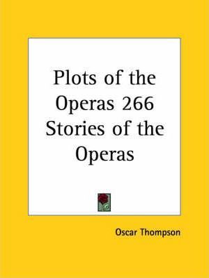 Plots of the Operas 266 Stories of the Operas (1943)