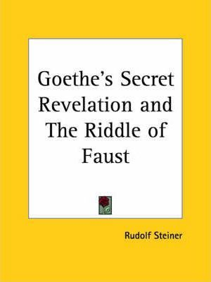 Goethe's Secret Revelation and the Riddle of Faust