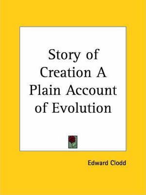 Story of Creation a Plain Account of Evolution (1896)