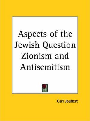Aspects of the Jewish Question Zionism
