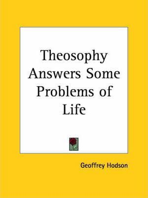 Theosophy Answers Some Problems of Life (1953)
