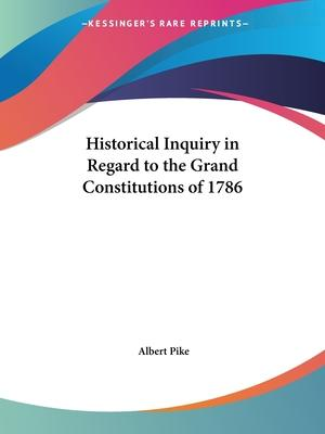 Historical Inquiry in Regard to the Grand Constitutions of 1786 (1883)
