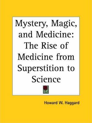 Mystery, Magic, and Medicine