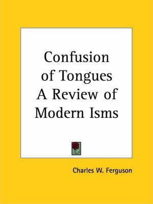 Confusion of Tongues a Review of Modern Isms (1929)