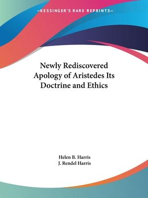 Newly Rediscovered Apology of Aristedes Its Doctrine and Ethics (1893)