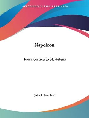 Napoleon: from Corsica to St. Helena (1894)