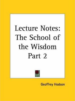 Lecture Notes the School of the Wisdom Vol. II (1955): v. II
