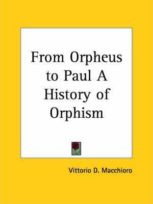 From Orpheus to Paul a History of Orphism (1930)