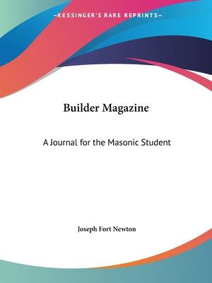 Builder Magazine: A Journal for the Masonic Student (1915)