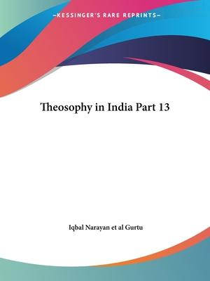 Theosophy in India Vol. XIII Nos. 1-12 (1916): v. XIII, No. 1-12