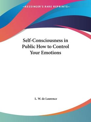 Self-consciousness in Public How to Control Your Emotions (1916)