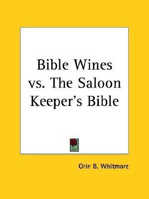 Bible Wines Vs. the Saloon Keeper's Bible (1911)