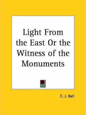 Light from the East or the Witness of the Monuments (1899)