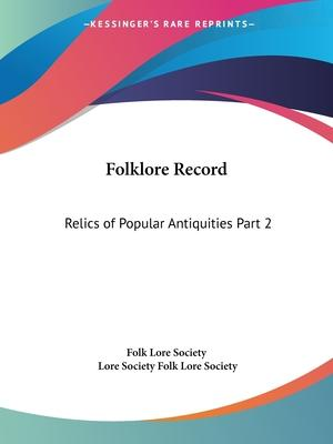 Folklore Record Vol. 2 Relics of Popular Antiquities (1878): v. 2