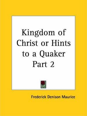 Kingdom of Christ or Hints to a Quaker (1883): v. 2
