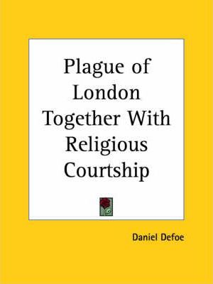 Plague of London Together with Religious Courtship (1857)