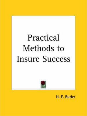 Practical Methods to Insure Success (1893)