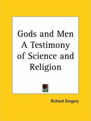 Gods and Men a Testimony of Science and Religion (1949)