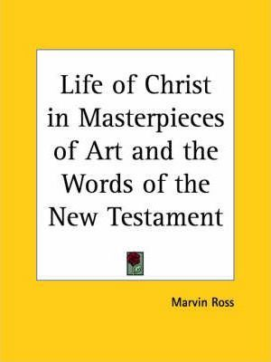 Life of Christ in Masterpieces of Art and the Words of the New Testament