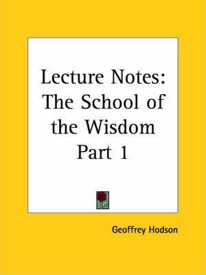 Lecture Notes the School of the Wisdom Vol. I (1955): v. I