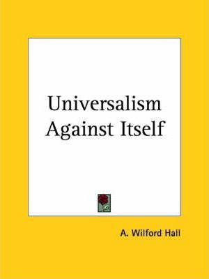 Universalism Against Itself (1883)