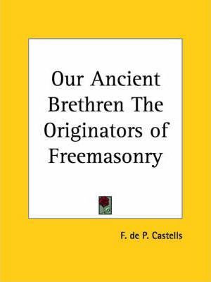 Our Ancient Brethren the Originators of Freemasonry (1932)