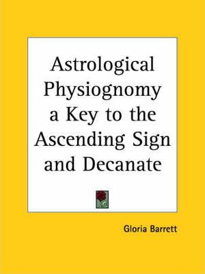 Astrological Physiognomy a Key to the Ascending Sign and Decanate (1941)