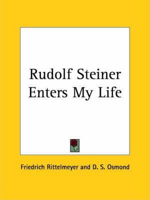Rudolf Steiner Enters My Life (1940)