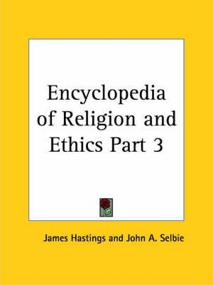 Encyclopedia of Religion & Ethics (1908): v. 3