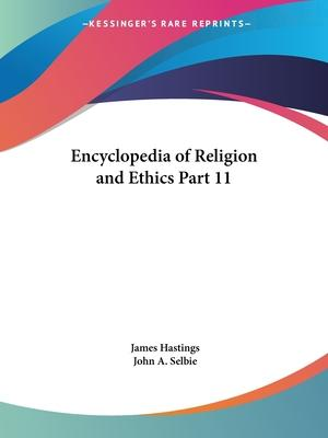 Encyclopedia of Religion & Ethics (1908): v. 11