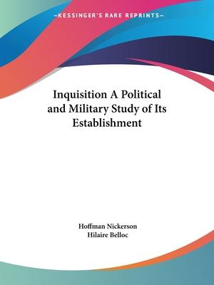 Inquisition a Political and Military Study of Its Establishment (1923)