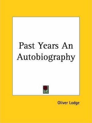 Past Years an Autobiography (1932)