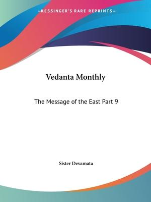 Vedanta Monthly the Message of the East Vol. IX (1920): v. IX