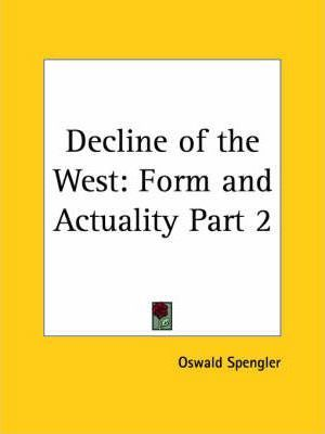 Decline of the West: v. 1