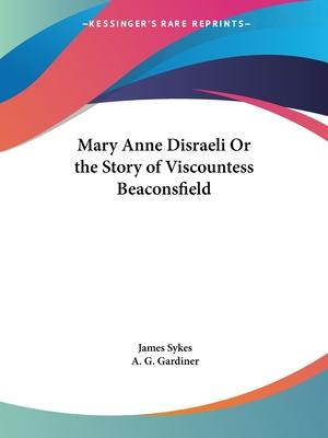 Mary Anne Disraeli or the Story of Viscountess Beaconsfield (1928)