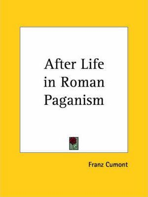 After Life in Roman Paganism (1922)