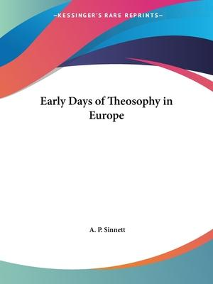 Early Days of Theosophy in Europe (1922)