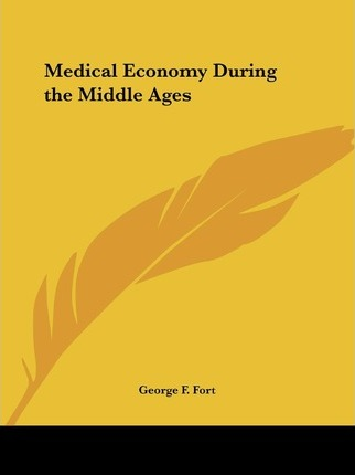 Medical Economy During the Middle Ages (1883)
