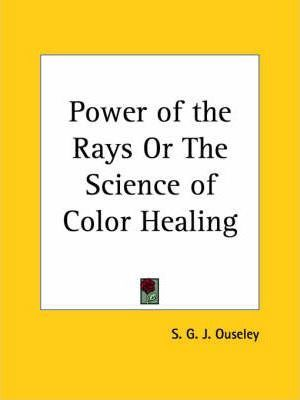 Power of the Rays or the Science of Color Healing