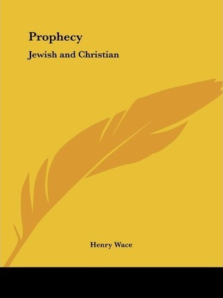 Prophecy: Jewish and Christian (1911)