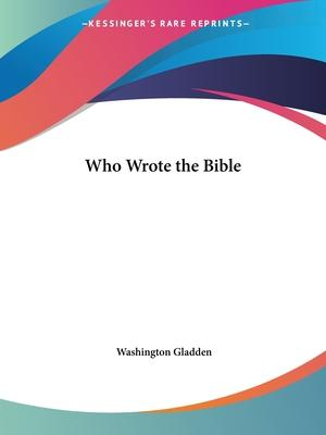 Who Wrote the Bible (1898)
