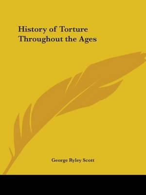 History of Torture throughout the Ages (1940)