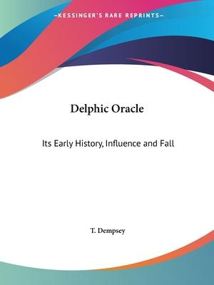 Delphic Oracle: Its Early History, Influence and Fall (1918)