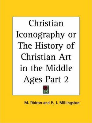 Christian Iconography or the History of Christian Art in the Middle Ages Vol. 2 (1851)