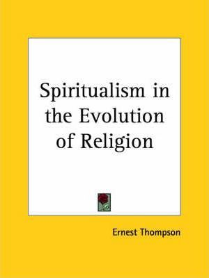 Spiritualism in the Evolution of Religion