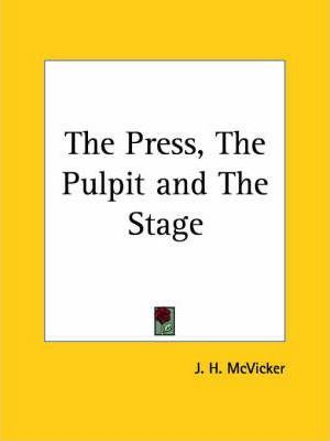 The Press, the Pulpit & the Stage (1883)